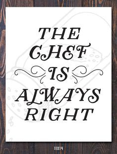 The Chef is Always Right Giclee Art Print - Ships Free in US, Multiple ...