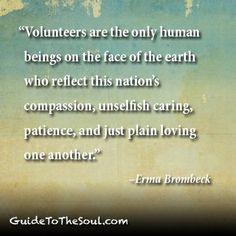 Volunteering Quotes Volunteering: volunteers are