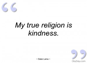 my true religion is kindness dalai lama