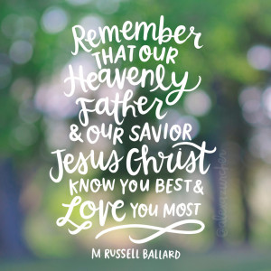 ... and our Savior, Jesus Christ, know you best and love you most