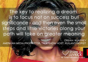 oprah winfrey quotes the key to realizing a dream is to focus not on