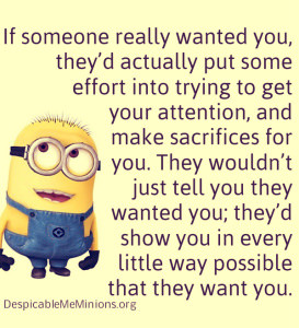 If someone really wanted you – Minion quotes