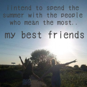 Summer, best friends, friends , quotes, summer quotes, amazing, happy ...