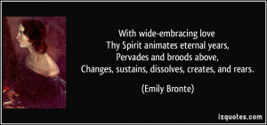 With wide-embracing love Thy Spirit animates eternal years, Pervades ...