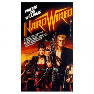 Book Review: Hardwired by Walter Jon Williams