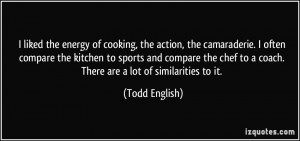 More Todd English Quotes