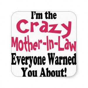 Crazy Mother-in-Law Square Stickers