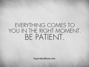 Be Patient in Life Quotes