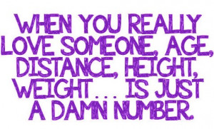 ... , Age, Distance, Height, Weigth Is Just A Damn Number - Age Quote