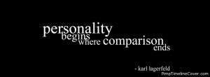 ... comparison ends. (Karl Lagerfeld Personality Quote Facebook Cover
