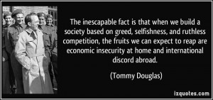 fact is that when we build a society based on greed, selfishness ...
