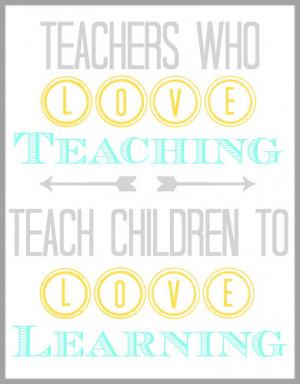 Teachers Who Love Teaching Quote