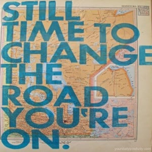 our never to old and it s never to late to change the road your on the ...