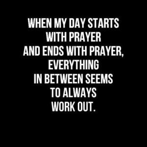 Starting my day with prayer.....