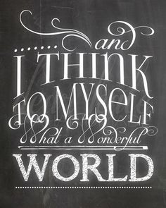 What a Wonderful World- Chalkboard Print on Etsy, $5.00