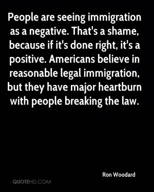 ... positive. Americans believe in reasonable legal immigration, but they