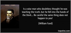 man who doubtless thought he was teaching the truth, but he fell into ...