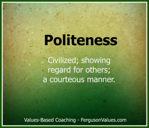 How can the value of politeness help you create competitive advantage?