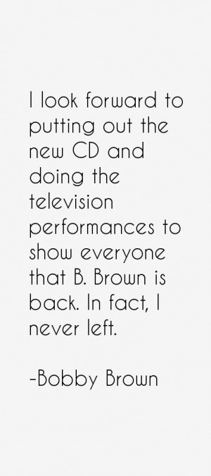 Bobby Brown Quotes & Sayings