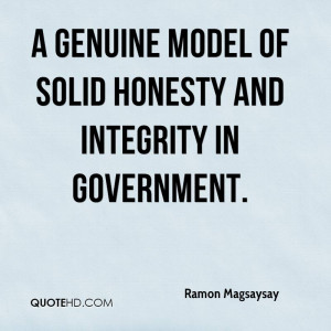 genuine model of solid honesty and integrity in government.