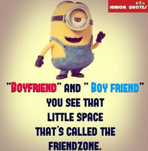 Funny Friendzone Quotes - Minion Quotes