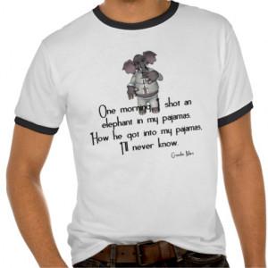 KRW Funny Elephant in Pyjamas Groucho Marx Quote Tshirt