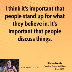 ... people stand up for what they believe in. It's important that people