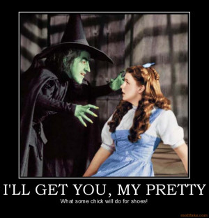 ll get you my pretty wizard of oz wicked dorothy witch west