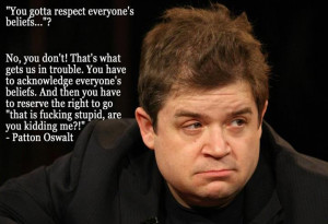 Patton Oswalt On Respecting People`s Beliefs [Pic]