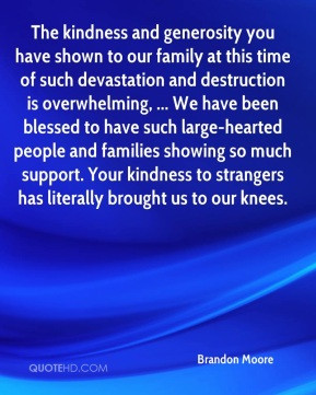 ... have been blessed to have such large-hearted people and families
