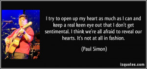 try to open up my heart as much as I can and keep a real keen eye ...