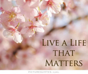 Life Quote What Matters