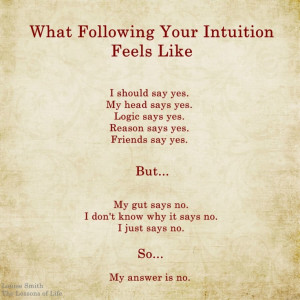 When you listen to your intuition you can feel this way a number of ...