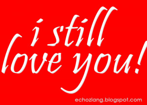 still LOVE you - Tagalog Love Quotes Collection