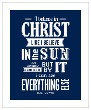 Inspirational Quote I Believe In Christ CS Lewis Typography Art Print ...
