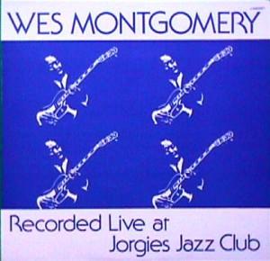 Recorded Live At Jorgies Jazz Club/Wes Montgomery/VGM-0001