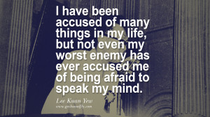 in my life, but not even my worst enemy has ever accused me of being ...