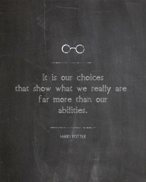 Choices, Harry Potter Movie Quotes, 8x10 Digital File, Chalkboard Art ...