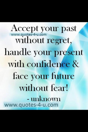 Accept your past-absolutely love this quote