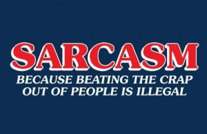 Sarcastic Quotes, Sarcasm Sayings