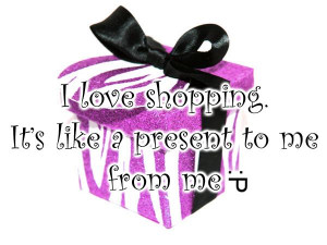 love shopping! #quotes #shopping #present #funny