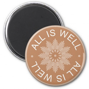 Word Quotes ~All Is Well ~Inspirational magnet