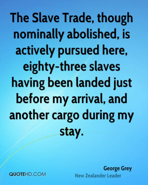 The Slave Trade, though nominally abolished, is actively pursued here ...