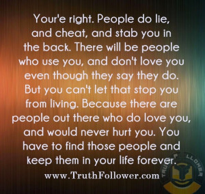 ... people do lie and cheat and stab you in the back there will be people