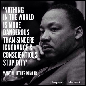 ... ignorance and conscientious stupidity.