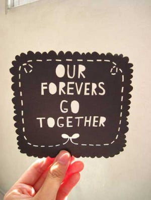 Our forevers go together