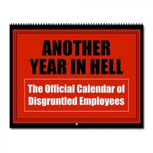 Disgruntled Employee Wall Calendar for 2011