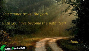 You Cannot Travel The Path by buddha Picture Quotes