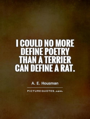 ... more define poetry than a terrier can define a rat. Picture Quote #1