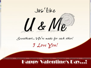 Me sweetheart... We're made for each other Valentines Day wishes ...
